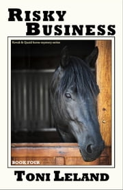 Risky Business - a Kovak & Quaid Horse Mystery, #4 ebook by Toni Leland