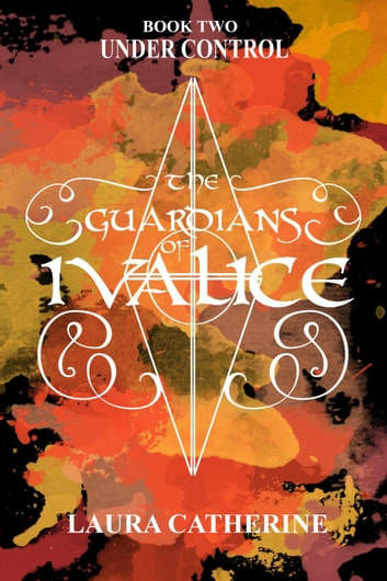Under Control - The Guardians of Ivalice, #2 ebook by Laura Catherine