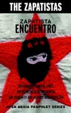 Zapatista Encuentro - Documents from the 1996 Encounter for Humanity and Against Neoliberalism ebook by Zapatistas
