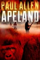 Apeland ebook by Paul Allen