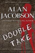 Double Take - A Short Story ebook by Alan Jacobson