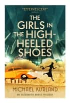 The Girls in the High-Heeled Shoes ebook by Michael Kurland