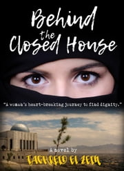Behind The Closed House: A Coming Of Age Contemporary Novel ebook by Taghreid El Zein