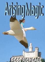 Arising Magic ebook by Ross Richdale