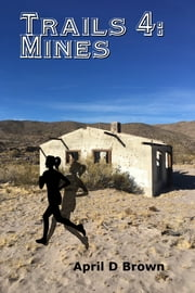 Trails 4: Trails Through the Garbage Mines ebook by April D Brown