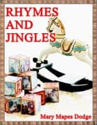 Rhymes and Jingles ebook by Mary Mapes Dodge