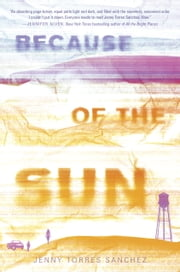 Because of the Sun ebook by Jenny Torres Sanchez