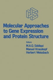 Molecular Approaches to Gene Expression and Protein Structure ebook by Siddiqui, M