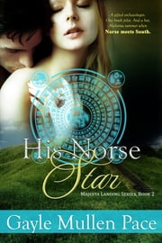 His Norse Star (Majesta Landing Series, Book 2) ebook by Gayle Mullen Pace