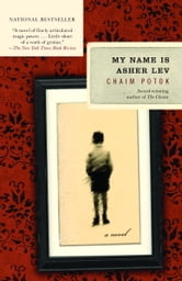 My Name Is Asher Lev ebook by Chaim Potok