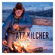 Son of a Midnight Land - A Memoir in Stories audiobook by Atz Kilcher