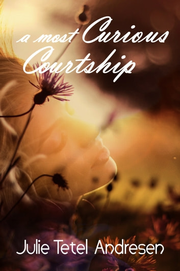 A Most Curious Courtship ebook by Julie Tetel Andresen