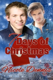 7 Days of Christmas ebook by Nicole Dennis