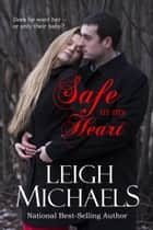 Safe in My Heart ebook by Leigh Michaels