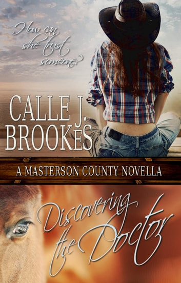 Discovering the Doctor - Masterson County, #2 ebook by Calle J. Brookes