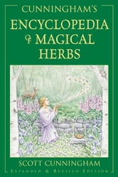 Cunningham's Encyclopedia of Magical Herbs ebook by Scott Cunningham