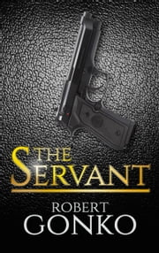 The Servant: Special Edition ebook by Robert Gonko