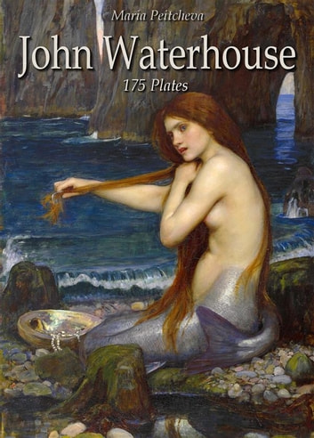 John Waterhouse: 175 Plates ebook by Maria Peitcheva