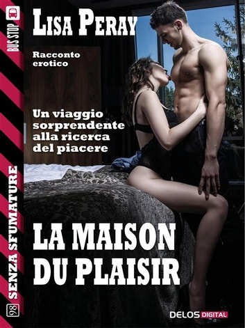 La maison du plaisir ebook by Lisa Peray