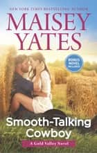 Smooth-Talking Cowboy ebook by Maisey Yates