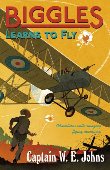 Biggles Learns to Fly ebook by W E Johns