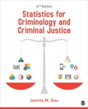Statistics for Criminology and Criminal Justice ebook by Jacinta M. Gau
