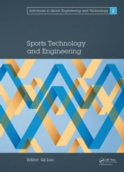 Sports Technology and Engineering: Proceedings of the 2014 Asia-Pacific Congress on Sports Technology and Engineering (STE 2014), December 8-9, 2014, ebook by Luo, Qi