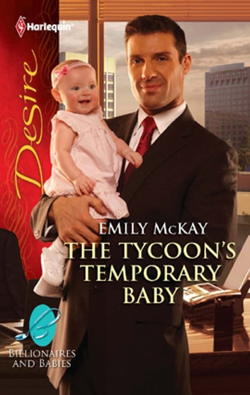 The Tycoon's Temporary Baby - A Billionaire Boss Workplace Romance ebook by Emily McKay