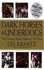 Dark Horses & Underdogs - The Greatest Sports Upsets of All Time ebook by Les Krantz