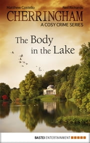 Cherringham - The Body in the Lake - A Cosy Crime Series ebook by Matthew Costello,Neil Richards