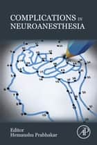Complications in Neuroanesthesia ebook by Hemanshu Prabhakar