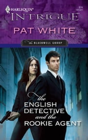 The English Detective and the Rookie Agent ebook by Pat White