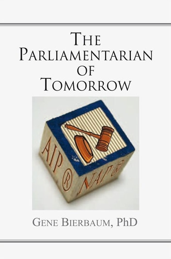The Parliamentarian of Tomorrow ebook by Gene Bierbaum