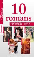 10 romans Passions (nº620 à 624 - Octobre 2016) ebook by Collectif