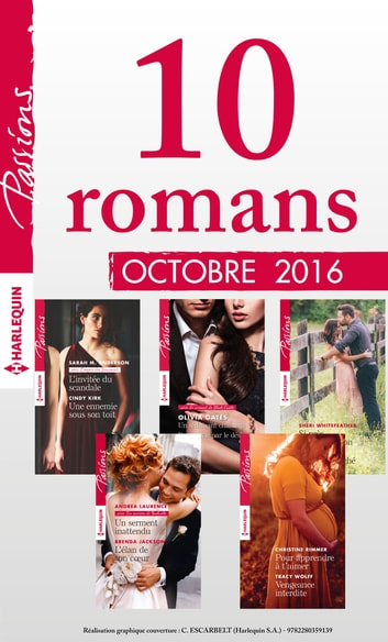 10 romans Passions (n°620 à 624 - Octobre 2016) eBook by Collectif