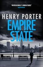 Empire State - A nail-biting thriller set in the high-stakes aftermath of 9/11 ebook by Henry Porter