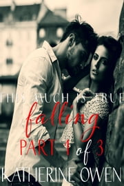 This Much Is True - Part 1 Falling ebook by Katherine Owen