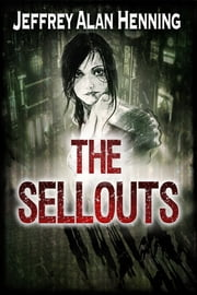 The Sellouts ebook by Jeffrey Alan Henning