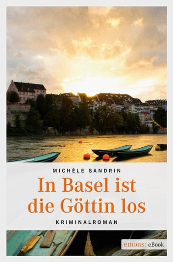 In Basel ist die Göttin los ebook by Michèle Sandrin