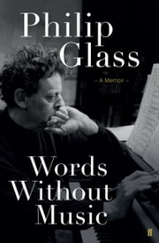 Words Without Music ebook by Philip Glass