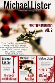 Written in Blood Vol. 2: The Body and the Blood, Blood Sacrifice, Rivers to Blood -- 3 John Jordan Novels (John Jordan Mysteries Collections) - John Jordan Mysteries ebook by Michael Lister