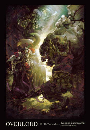 Overlord, Vol. 8 (light novel) - The Two Leaders ebook by Kugane Maruyama,so-bin