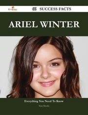 Ariel Winter 66 Success Facts - Everything you need to know about Ariel Winter ebook by Tony Brooks
