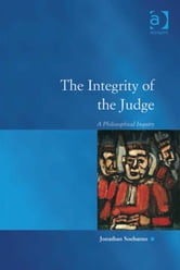 The Integrity of the Judge - A Philosophical Inquiry ebook by Mr Jonathan Soeharno,Professor Austin D Sarat