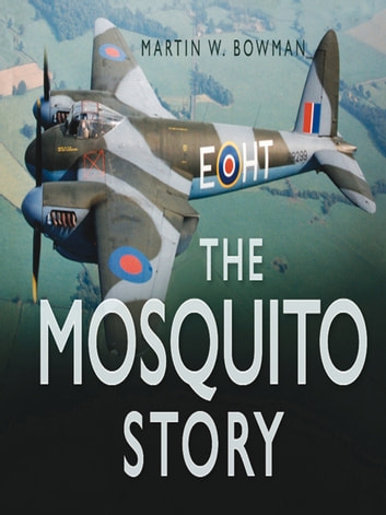 Mosquito Story ebook by Martin W. Bowman