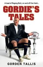 Gordie's Tales ebook by Gorden Tallis