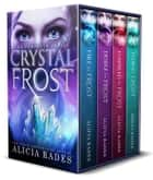 Crystal Frost: The Complete Series ebooks by Alicia Rades