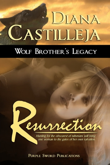 Wolf Brother's Legacy: Resurrection ebook by Diana Castilleja