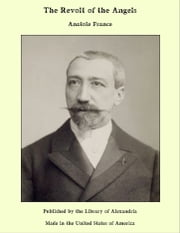 The Revolt of the Angels ebook by Anatole France