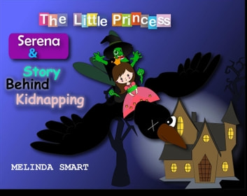 The Little Princess Serena & Story Behind Kidnapping - The Little Princess Serena, #7 ebook by Melinda Smart